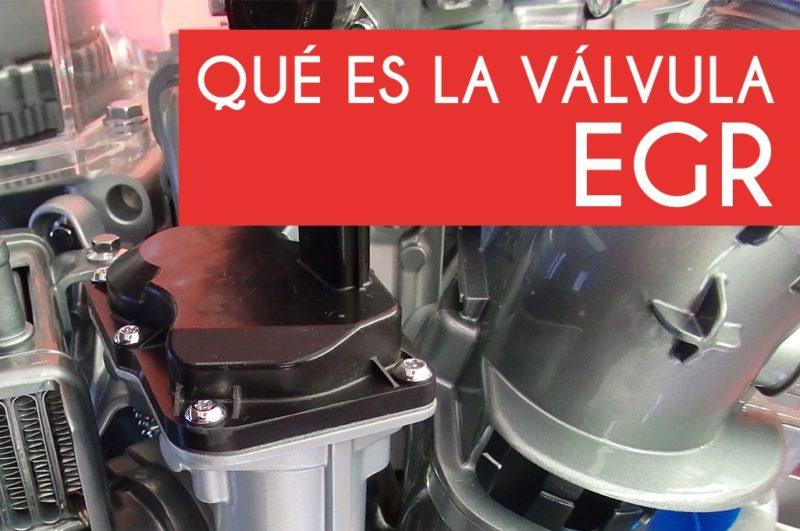 ¿Qué es la válvula EGR?
